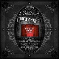 Vehicle of Spirit - Wembley Arena — Nightwish