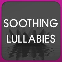 Soothing Lullabies — Soothing Lullabies