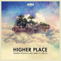 Higher Place — Dimitri Vegas, Like Mike, Ne-Yo