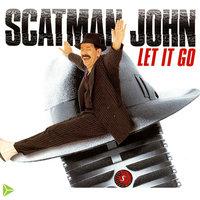 Let It Go — Scatman John