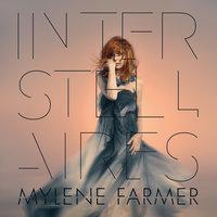Interstellaires — Mylène Farmer