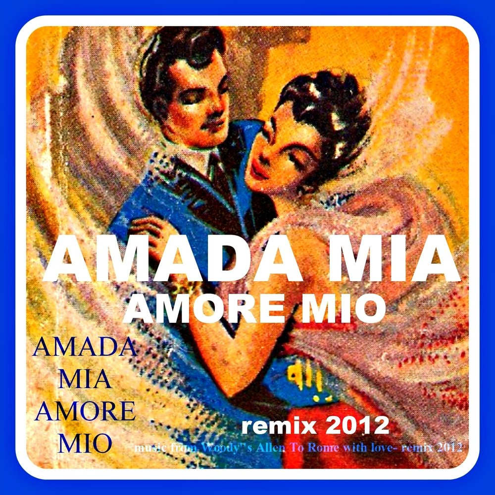 Amada mia, more mio - el pasador