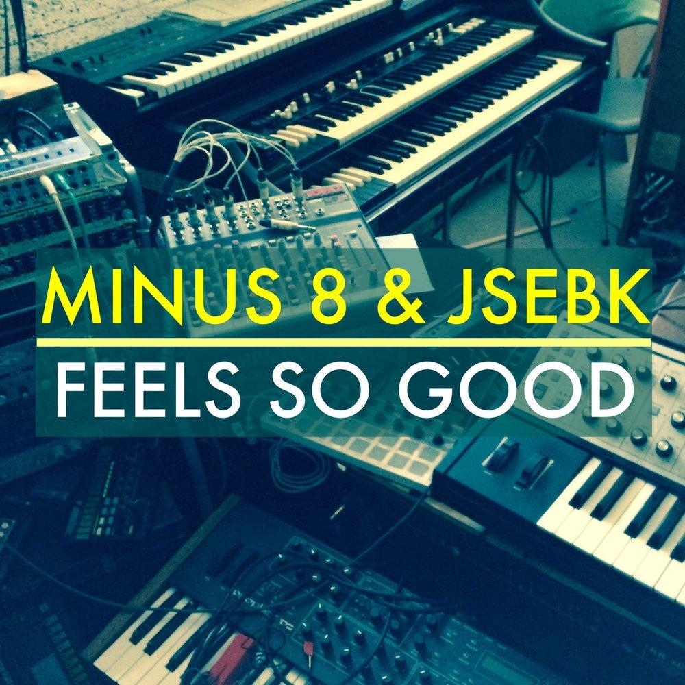 Feels so good - minus 8  jsebk