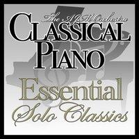 Classical Piano : The Essential Solo Classics — The AJM Orchestra