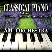 Classical Piano Volume 0 - Timeless Classical Masterpieces — AM Orchestra