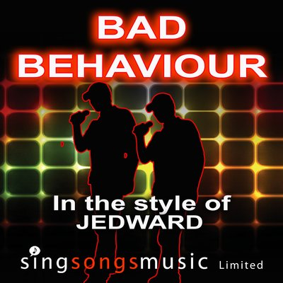 Bad behaviour (in the style of jedward) - karaoke