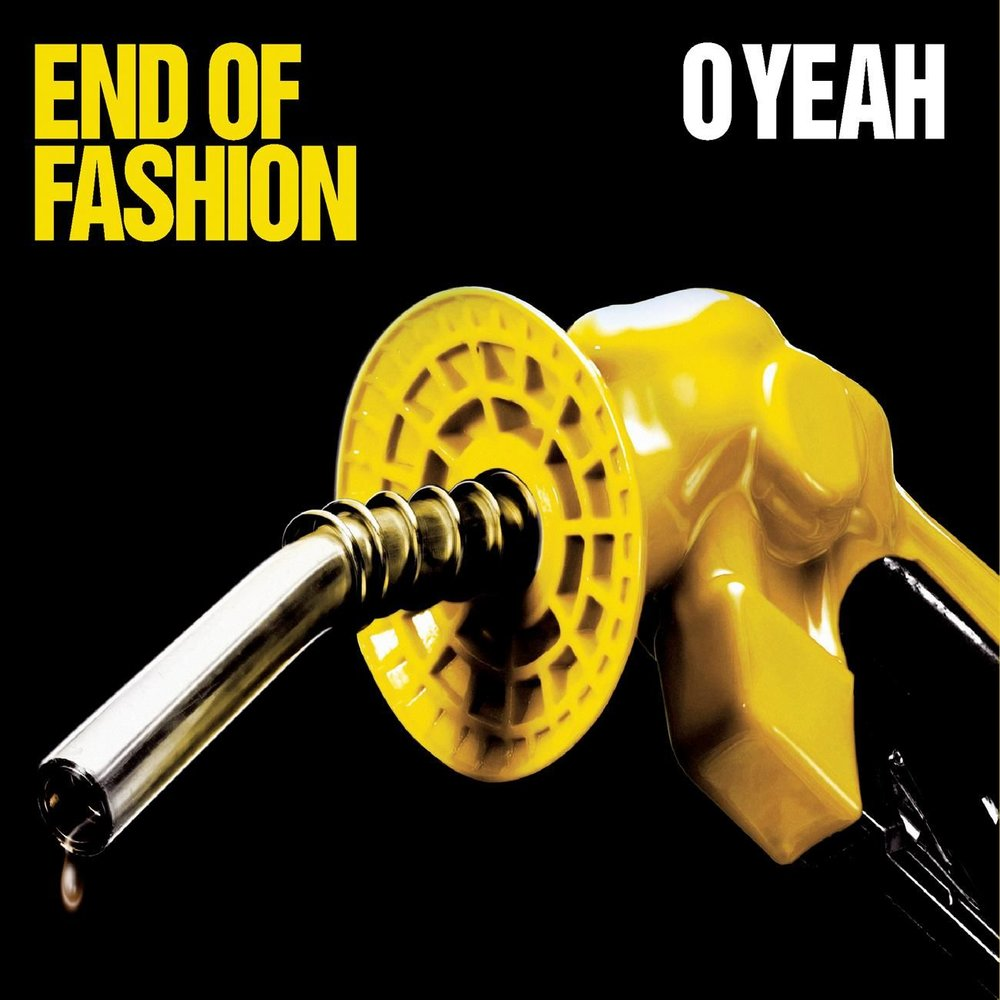 End of fashion o yeah download mp3