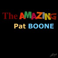 The Amazing Pat Boone — Pat Boone