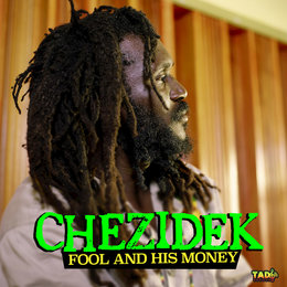 Fool and His Money — Chezidek