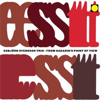 From Gagarin's Point of View — Esbjörn Svensson Trio