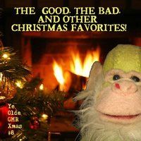 The Good, The Bad, and Other Christmas Favorites! — сборник