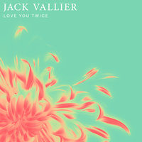 Love You Twice — Jack Vallier