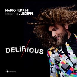 Delirious — Mario Ferrini, Juiceppe