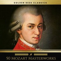 50 Mozart Masterworks You Have to Listen Before You Die (Golden Deer Classics) — Вольфганг Амадей Моцарт