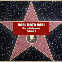 Live In Hollywood, Vol. 2 — Hari Mata Hari