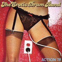 Action 78 — Erotic Drum Band