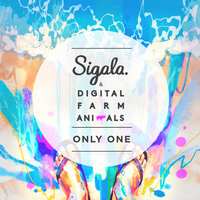 Only One — Sigala, Digital Farm Animals