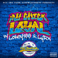 My Chick Loyal — LyRX, Lokey100