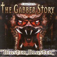 The Gabber Story, Vol. 6 (Master Blaster) — сборник