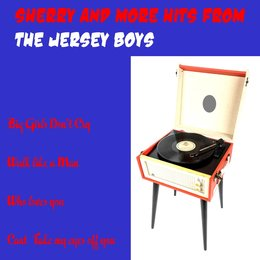 Sherry and More Hits from the Jersey Boys — Jersey Boys
