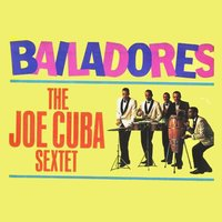 Bailadores — The Joe Cuba Sextet