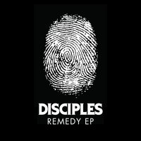 Remedy - EP — Disciples