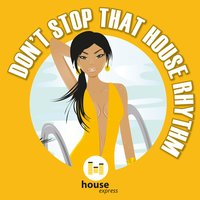 Don't Stop That House Rhythm — сборник