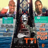 Fetti — JT The Bigga Figga, P-Dub of GME