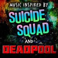 Music Inspired by Suicide Squad and Deadpool — Soundtrack Wonder Band