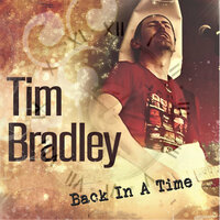 Back in a Time — Tim Bradley
