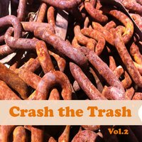 Crash the Trash, Vol. 2 — сборник