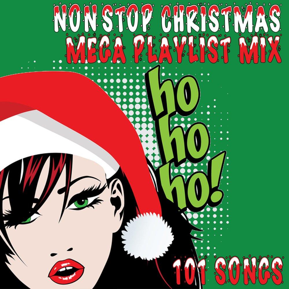 Non Stop Christmas Music.Non Stop Christmas Mega Playlist Mix 101 Songs Ho Ho Ho