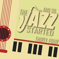 And So... The Jazz Started / Thirty-Four — сборник