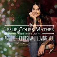 Another Christmas Loving You — Steve Dorff, Leslie Cours Mather
