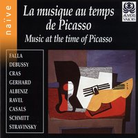 Music at the Time of Picasso — Rafael Orozco, Lluis Claret, Edmon Colomer, Клод Дебюсси, Мануэль де Фалья