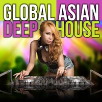Global Asian Deep House — сборник