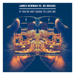 James Newman - If You're Not Going To Love Me