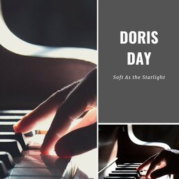 Soft As the Starlight — Doris Day with Paul Weston And His Music From Hollywood, Doris Day with Harry James And His Orchestra, Doris Day with Alex Stordahl and His Orchestra, Doris Day & Harry James and His Orchestra, Alex Stordahl and His Orchestra, Paul Weston And His Music From Hollywood