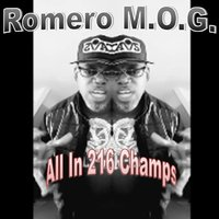 All in 216 Champs — Romero M.O.G.