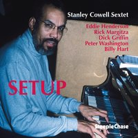 Setup — Rick Margitza, Stanley Cowell, Eddie Henderson, Billy Hart, Peter Washington, Dick Griffin