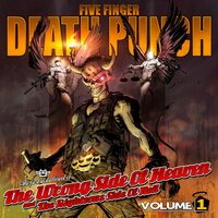 The Wrong Side Of Heaven And The Righteous Side Of Hell, Volume 1 — Five Finger Death Punch