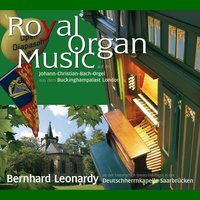 Bach, Purcell, Cook, Lemare, Stanley & Williams: Royal Organ Music — Various Composers, Bernhard Leonardy