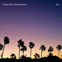 Bill — Friendship Commanders