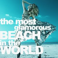 The Most Glamorous Beach in the World — сборник