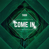 Come In — Thor