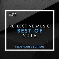 Best of 2016 - Tech House Edition — сборник