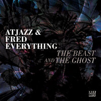The Beast and The Ghost — Atjazz, Fred Everything