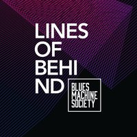 Lines of behind — Blues Machine Society