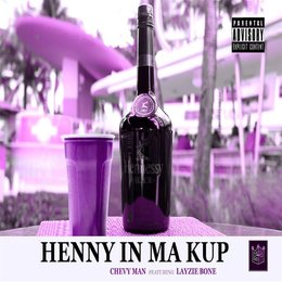 Henny in Ma Kup — Layzie Bone, Chevy Man