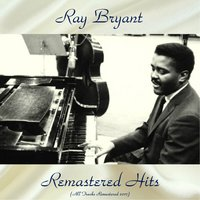 Remastered Hits — Ray Bryant